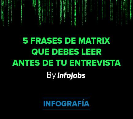5 Frases De Matrix Antes De Una Entrevista De Trabajo Infojobs